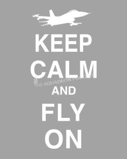 F-16 Keep-Calm-Fly-On-Grey